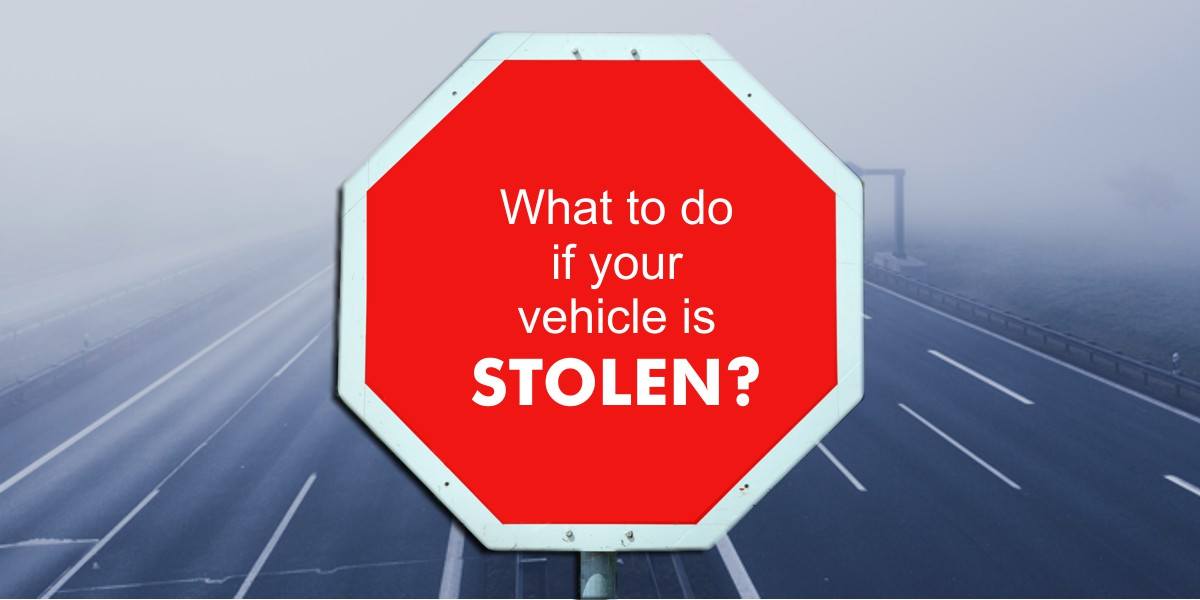 What to do if your vehicle is Stolen.